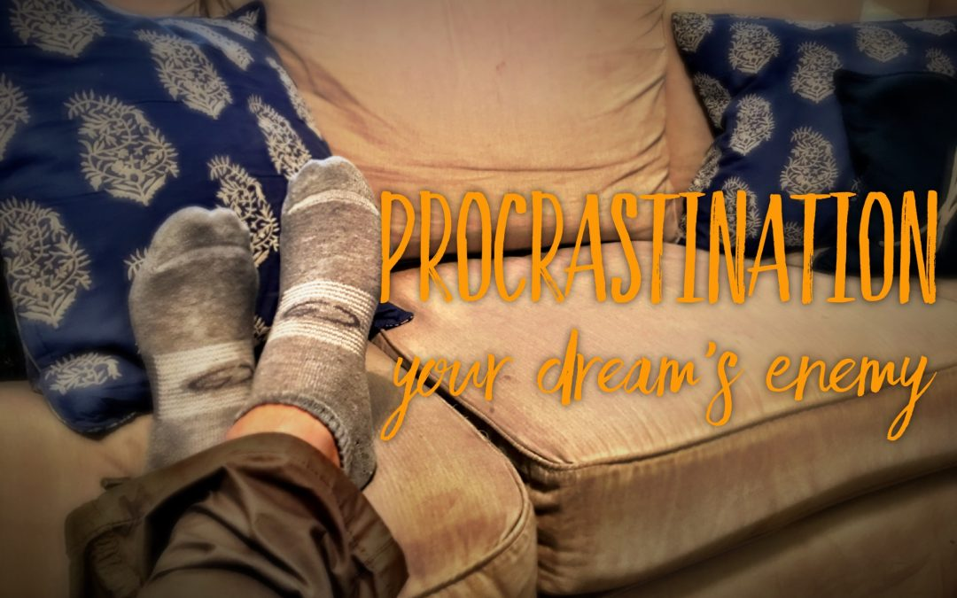 Procrastination, Your Dream's Enemy